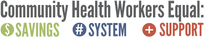 Community Health Workers Equal Savings, System, and Support