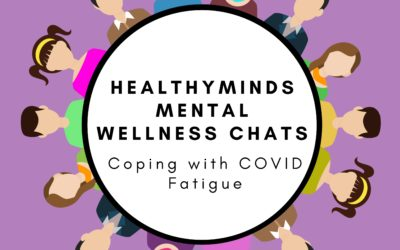 HealthyMINDs Chat: Coping with COVID Fatigue